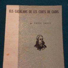 Libros de segunda mano: ELS CATALANS DE LOS CORTS DE CADIS - EPISODIS DE LA HISTÒRIA Nº 39 (CATALUNYA) EN CATALÀ. Lote 39848810