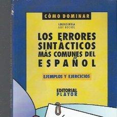 Libros de segunda mano: CÓMO DOMINAR LOS ERRORES SINTÁCTICOS MÁS COMUNES DEL ESPAÑOL, GONZALO ORTEGA Y GUY ROCHEL. Lote 39845958