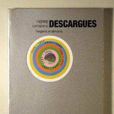 Libros de segunda mano: PIERRE CATHERINE DESCARGUES. REGARDS ET TÉMOINS. 7 - 8 OCTOBRE 2005 - (CATÁLOGO). Lote 38205808