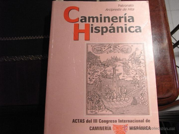 CAMINERÍA HISPÁNICA. ACTAS DEL III CONGRESO INTERNACIONAL DE CAMINERÍA HISPÁNICA. (Libros de Segunda Mano - Historia - Otros)