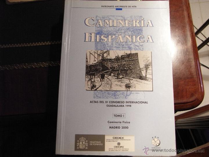 CAMINERÍA HISPÁNICA. ACTAS DEL IV CONGRESO INTERNACIONAL. (3 VOLS). (Libros de Segunda Mano - Historia - Otros)