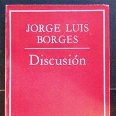 Libros de segunda mano: DISCUSIÓN - JORGE LUIS BORGES - EMECÉ (1975). Lote 39921344