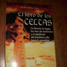EL LIBRO DE LOS CELTAS, HISTORIA, MAGIA, RITOS, TRADICIONES, DRUISMO, POR PEDRO PALAO PONS, I
