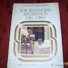 Libros de segunda mano: LOS BATIHOJAS.ARTESANOS DEL ORO.Mº LUISA DE QUINTO ROMERO.1984.EXTRAORDINARIO EJEMPLAR.. Lote 39928943