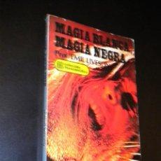 Libros de segunda mano: MAGIA BLANCA, MAGIA NEGRA / PROF. EMIL LIVESON . Lote 39953761