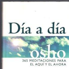 Libros de segunda mano: DÍA A DÍA.365 MEDITACIONES PARA EL AQUÍ Y EL AHORA. - OSHO - EDAF 2002. Lote 39945296