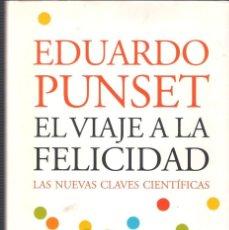 Libros de segunda mano: EL VIAJE A LA FELICIDAD. LAS NUEVAS CLAVES CIENTÍFICAS. - EDUARDO PUNSET - DESTINO. IMAGO MUNDI 2005. Lote 39945406