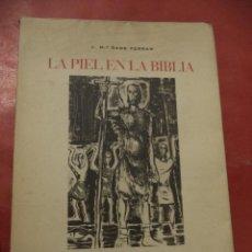 Libros de segunda mano: LA PIEL EN LA BIBLIA. JOSÉ Mª SANS FERRAN. EDITA: COLOMER MUNMANY, S.A. FABRICA DE CURTIDOS. 1970.. Lote 39948364