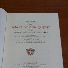 Libros de segunda mano: NOTICIA DEL BANCO DE DON QUIJOTE DE LA QUINTA CAPELLÓ, EN CAPELLADES. MIQUEL Y PLANAS, R. 1947. Lote 39966443