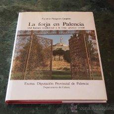 Libros de segunda mano: LA FORJA EN PALENCIA. FAUSTINO NARGANES QUIJANO. VALLADOLID, 1987. Lote 39961808