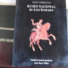 Libros de segunda mano: MUSEO NACIONAL DE ARTE ROMANO. MÉRIDA. GUÍA DIDÁCTICA.. Lote 39970867