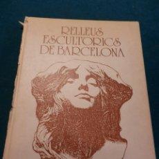 Libros de segunda mano: RELLEUS ESCULTORICS DE BARCELONA - LIBRO EN CATALÀ - FOTOS EN COLOR Y B/N - . Lote 40000822