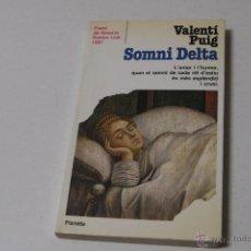 Libros de segunda mano: SOMNI DELTA - VALENTÍ PUIG. PREMI NOVEL.LA RAMON LLULL 1987.. Lote 40006762