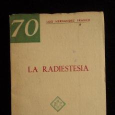 Libros de segunda mano: LA RADIESTESIA. LUIS FERNANDEZ FRANCH. ECE. 1961 44 PAG. Lote 40024253