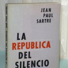 Libros de segunda mano: LA REPÚBLICA DEL SILENCIO. ESTUDIOS POLÍTICOS Y LITERARIOS. Lote 39830905
