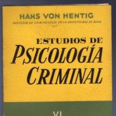 Libros de segunda mano: ESTUDIOS DE PSICOLOGÍA CRIMINAL. VOL. VI. EL DESPERADO. HANS VON HENTIG. . Lote 40041812
