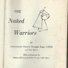 Libros de segunda mano: THE NAKED WARRIORS, COMMANDER FRANCIS , DOUGLAS FANE, APPLETON CENTURY CROFTS NEW YORK. Lote 40030324