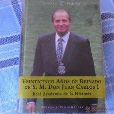 Libros de segunda mano: VEINTICINCO AÑOS DE REINADO DE S.M. DON JUAN CARLOS I.. Lote 40030609