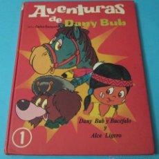Libros de segunda mano: AVENTURAS DE DANY BUB. DANY BUB Y BUCÉFALO Y ALCE LIGERO. GUIÓN Y DIBUJOS CARLOS BUSQUETS. Lote 40087772