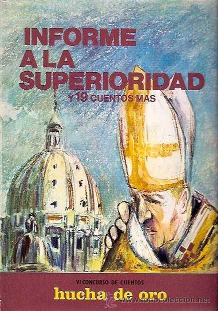 VARIOS AUTORES - INFORME A LA SUPERIORIDAD Y 19 CUENTOS MÁS (VI CONCURSO HUCHA DE ORO) - 1971 (Libros de Segunda Mano (posteriores a 1936) - Literatura - Otros)