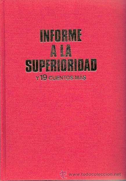 Libros de segunda mano: VARIOS AUTORES - INFORME A LA SUPERIORIDAD Y 19 CUENTOS MÁS (VI CONCURSO HUCHA DE ORO) - 1971 - Foto 2 - 40036603