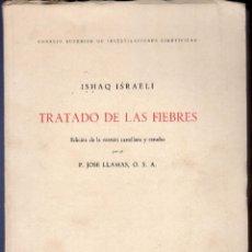 Libros de segunda mano: TRATADO DE LAS FIEBRES. ISHAQ ISRAELI. EDITA: INSTITUTO ARIAS MONTANO. MADRID. 1945.. Lote 40046617