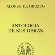 Libros de segunda mano: ANTOLOGÍA DE SUS OBRAS (ALONSO DE OROZCO) - 1991 - SIN USAR JAMÁS.. Lote 143213616