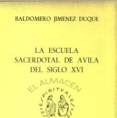 Libros de segunda mano: LA ESCUELA SACERDOTAL DE ÁVILA DEL SIGLO XVI (JIMÉNEZ DUQUE) - 1981 - AGOTADO, SIN USAR.. Lote 179233322