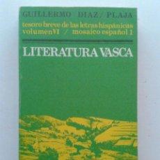 Libros de segunda mano: TESORO BREVE DE LAS LETRAS HISPÁNICAS VOL VI. LITERATURA VASCA - FERNANDO DÍAZ PLAJA - 1981. Lote 40057438