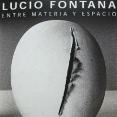 Libros de segunda mano: 'LUCIO FONTANA ENTRE MATERIA Y ESPACIO'. CATÁ. Mº REINA SOFÍA (1998) AGOTADO, DESCATA., IMPECABL. Lote 40067076