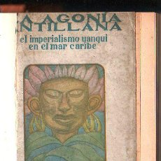 Libros de segunda mano: LA AGONIA ANTILLANA POR LUIS ARAQUISTAIN. ESPASA-CALPE. LEER. Lote 40061519