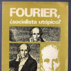 Libros de segunda mano: FOURIER, ¿SOCIALISTA UTÓPICO?. CARLOS SÁNCHEZ CASAS - FELIPE GUERRA. EDITA, ZERO, S.A. BILBAO. 1973.. Lote 40065236