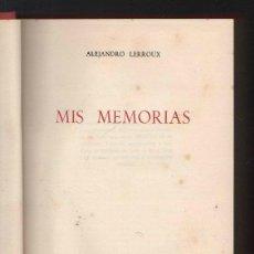 Libros de segunda mano: MIS MEMORIAS POR ALEJANDRO LERROUX. 1963. EDITA AFRODISIO AGUADO.. Lote 40065180