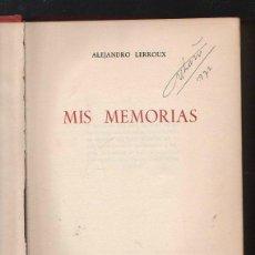 Libros de segunda mano: MIS MEMORIAS POR ALEJANDRO LERROUX. 1963. EDITA AFRODISIO AGUADO.. Lote 40065641