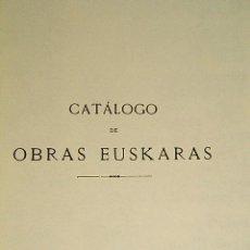 Libros de segunda mano: CATALOGO CRONOLOGICO DE OBRAS EUSKARAS-VASCONGADAS-LENGUA EUSKADI-VASCO-BIBLIOFILIA-LIBRO-1891-1996.. Lote 40065557