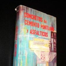 Libros de segunda mano: CONCRETOS DE CEMENTO PORTLAND Y ASFALTICOS / THOMAS D. LARSON. Lote 40068813