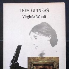 Libros de segunda mano: TRES GUINEAS - VIRGINIA WOOLF - LUMEN (PALABRA EN EL TIEMPO) 1977. Lote 40075957