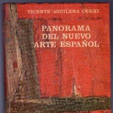 Libros de segunda mano: PANORAMA DEL NUEVO ARTE ESPAÑOL. VICENTE AGUILERA CERNI. EDICIONES GUADARRAMA, S.L. MADRID. 1966.. Lote 47981346