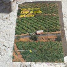 Libros de segunda mano: LIBRO VIAJE AL PAIS DEL CAVA MIGUEL VIDAL SANTOS 1989 ED. LOS LIBROS DEL TREN RENFE L-5214. Lote 40107594
