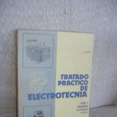 Libros de segunda mano: TRATADO PRÁCTICO DE ELECTROTECNIA. JESUS RAPP TOMO II: MÁQUINAS ELÉTRICAS.. Lote 47276670