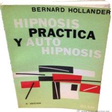 Libros de segunda mano: HIPNOSIS PRACTICA Y AUTO HIPNOSIS ·· BERNARD HOLLANDER·· ED. GLEM. Lote 41405966