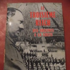 Libros de segunda mano: LE TROISIÈME REICH DES ORIGINES A LA CHUTE PAR WILLIAM L. SHIRER. LIBRAIRIE STOCK. PARIS. 1961.. Lote 40103719