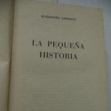 Libros de segunda mano: LA PEQUEÑA HISTORIA. ALEJANDRO LERROUX. EDITORES AFRODISIO AGUADO, S.A. MADRID. 1963.. Lote 40111896