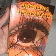 Libros de segunda mano: APRENDER A HIPNOTIZAR - DE G. C. PIETRANGELI . Lote 40111027