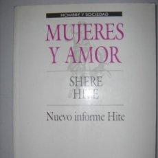 Libros de segunda mano: MUJERES Y AMOR.SHERE HITE. NUEVO INFORME HITE. HOMBRE Y SOCIEDAD. PLAZA & JANES. 1988. Lote 40111969