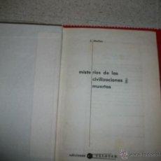 Libros de segunda mano: MISTERIOS DE LAS CIVILIZACIONES MUERTAS - J. MALLAS - EDICIONES TELSTAR. Lote 40153127