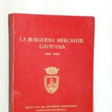 Libros de segunda mano: LA BURGUESIA MERCANTIL GADITANA (1650 - 1868). Lote 40158376
