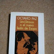 Libros de segunda mano: CLAUDE LÉVI-STRAUSS O EL NUEVO FESTÍN DE ESOPO. PAZ (OCTAVIO). Lote 40181059