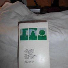 Livres d'occasion: DEL ARTE OBJETUAL AL ARTE DE CONCEPTO 1960-1974(LAS ARTES PLASTICAS DESDE 1960)S.MARCHAN 1974. Lote 40200235