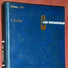 Libros de segunda mano: LAS SOLDADURAS POR D. SÉFÉRIAN DE ED. URMO EN BILBAO 1972. Lote 40209992